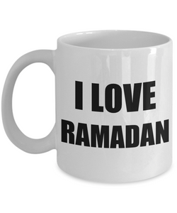 Mug I Love Ramadan Funny Gift Idea Novelty Gag Coffee Tea Cup-[style]
