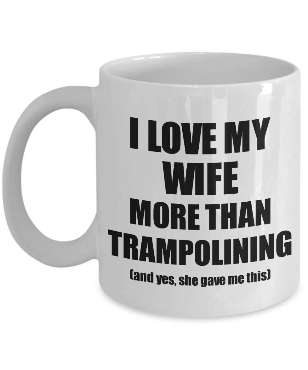 Trampolining Husband Mug Funny Valentine Gift Idea For My Hubby Lover From Wife Coffee Tea Cup-Coffee Mug