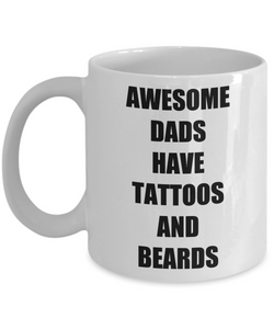 Awesome Dads Have Tattoos And Beards Mug Funny Gift Idea for Novelty Gag Coffee Tea Cup-[style]