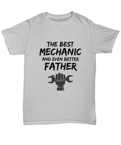 Mechanic Dad T-Shirt - Best Mechanic Father Ever Unisex Tee - Funny Gift for Mechanical Daddy-Shirt / Hoodie