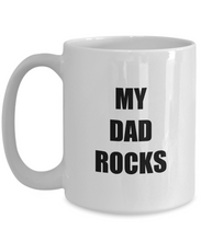 Load image into Gallery viewer, My Dad Rocks Mug Funny Gift Idea for Novelty Gag Coffee Tea Cup-Coffee Mug