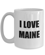 Load image into Gallery viewer, I Love Maine Mug Funny Gift Idea Novelty Gag Coffee Tea Cup-Coffee Mug