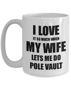 Pole Vault Mug Funny Gift Idea For Husband I Love It When My Wife Lets Me Novelty Gag Sport Lover Joke Coffee Tea Cup-Coffee Mug
