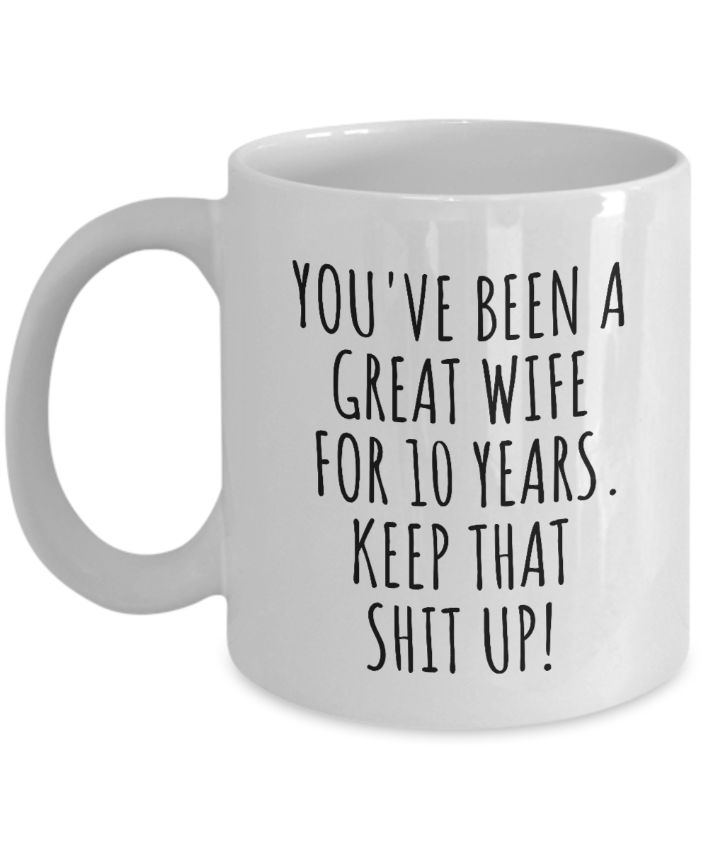 10 Years Anniversary Wife Mug Funny Gift for 10th Wedding Relationship Couple Marriage Coffee Tea Cup-Coffee Mug