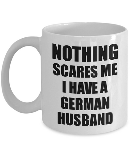 German Husband Mug Funny Valentine Gift For Wife My Spouse Wifey Her Germany Hubby Gag Nothing Scares Me Coffee Tea Cup-Coffee Mug