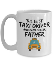 Load image into Gallery viewer, Taxi Driver Dad Mug - Best Taxi Driver Father Ever - Funny Gift for Cab Driver Daddy-Coffee Mug