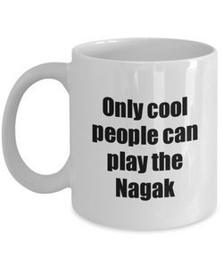 Nagak Player Mug Musician Funny Gift Idea Gag Coffee Tea Cup-Coffee Mug