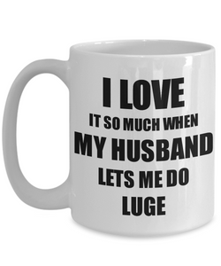 Luge Mug Funny Gift Idea For Wife I Love It When My Husband Lets Me Novelty Gag Sport Lover Joke Coffee Tea Cup-Coffee Mug
