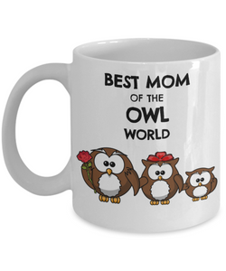 Funny Mom Gifts - Best Mom of The Owl World- Birthday Gifts for Mom from Daughter or Son - Gift Coffee Mug Tea Cup White-Coffee Mug