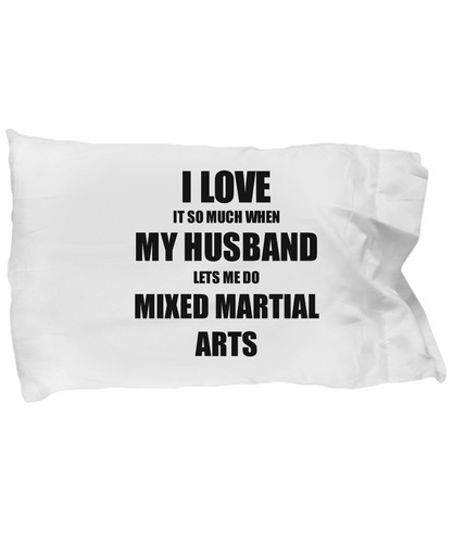 Mixed Martial Arts Pillowcase Funny Gift Idea For Wife I Love It When My Husband Lets Me Novelty Gag Sport Lover Joke Pillow Cover Case Set Standard Size 20x30