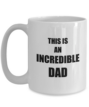 Load image into Gallery viewer, Dads Incredible Mug Funny Gift Idea for Novelty Gag Coffee Tea Cup-Coffee Mug