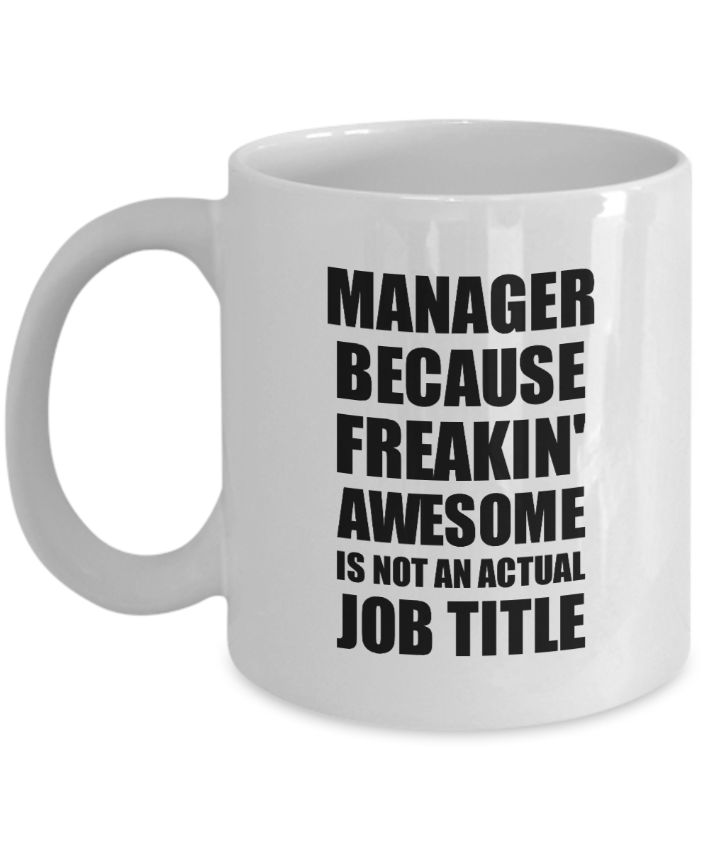 Manager Mug Freaking Awesome Funny Gift Idea for Coworker Employee Office Gag Job Title Joke Coffee Tea Cup-Coffee Mug