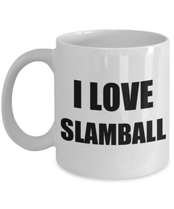 I Love Slamball Mug Funny Gift Idea Novelty Gag Coffee Tea Cup-[style]