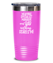 Load image into Gallery viewer, Funny Weapons Specialist Manager Dad Tumbler Gift Idea for Father Gag Joke Nothing Scares Me Coffee Tea Insulated Cup With Lid-Tumbler