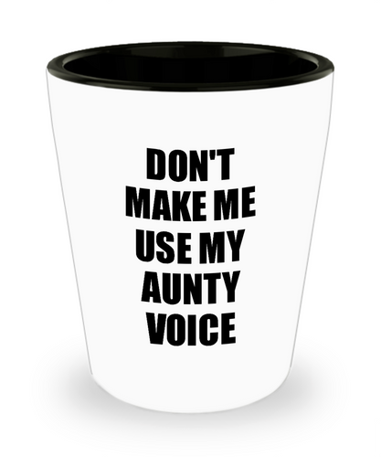 Aunty Shot Glass Funny Gift Idea For Aunt Don't Make Me Use My Voice Novelty Gag Liquor Lover Alcohol 1.5 oz Shotglass-Shot Glass