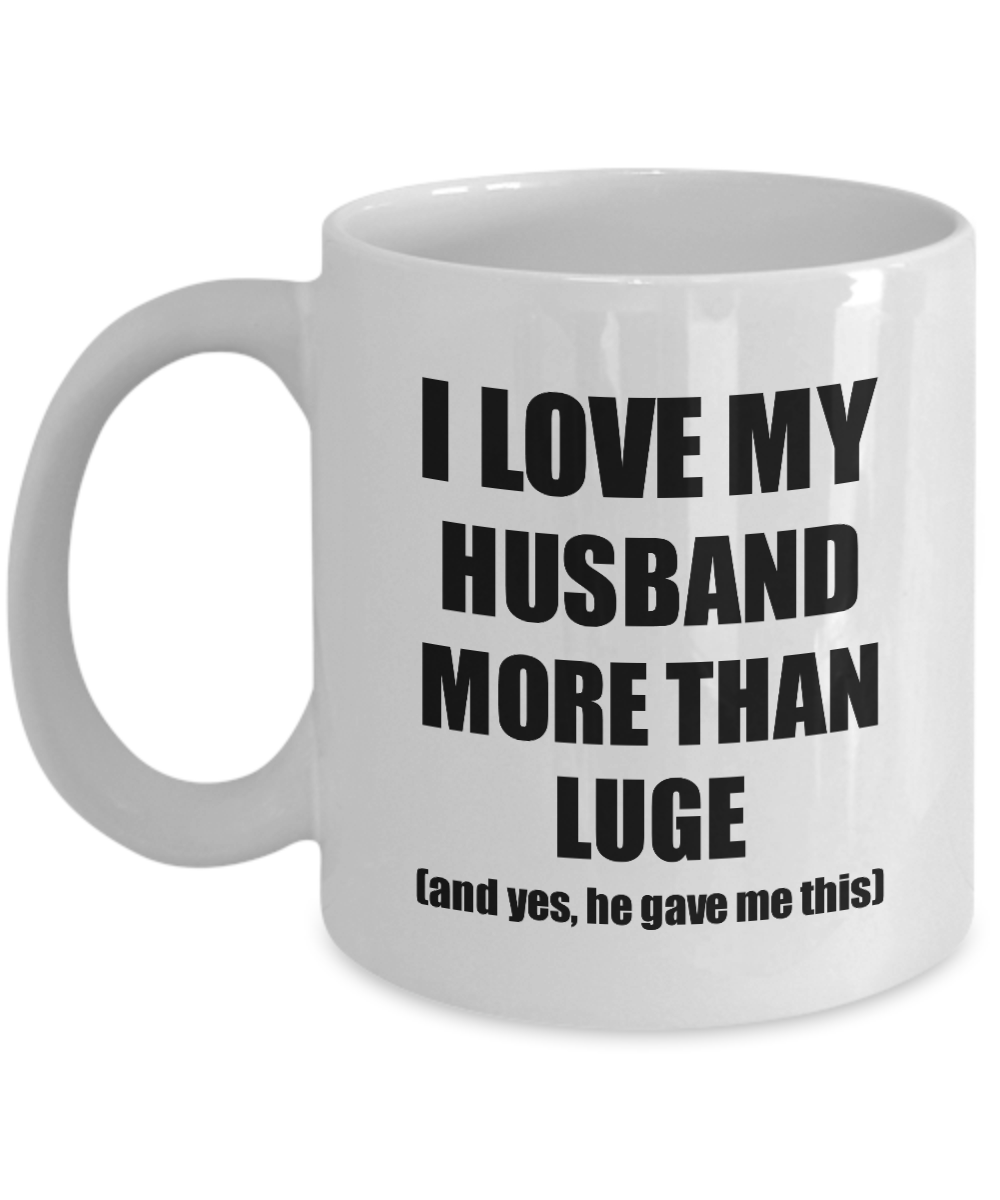 Luge Wife Mug Funny Valentine Gift Idea For My Spouse Lover From Husband Coffee Tea Cup-Coffee Mug
