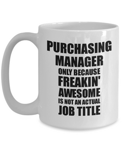 Purchasing Manager Mug Freaking Awesome Funny Gift Idea for Coworker Employee Office Gag Job Title Joke Tea Cup-Coffee Mug