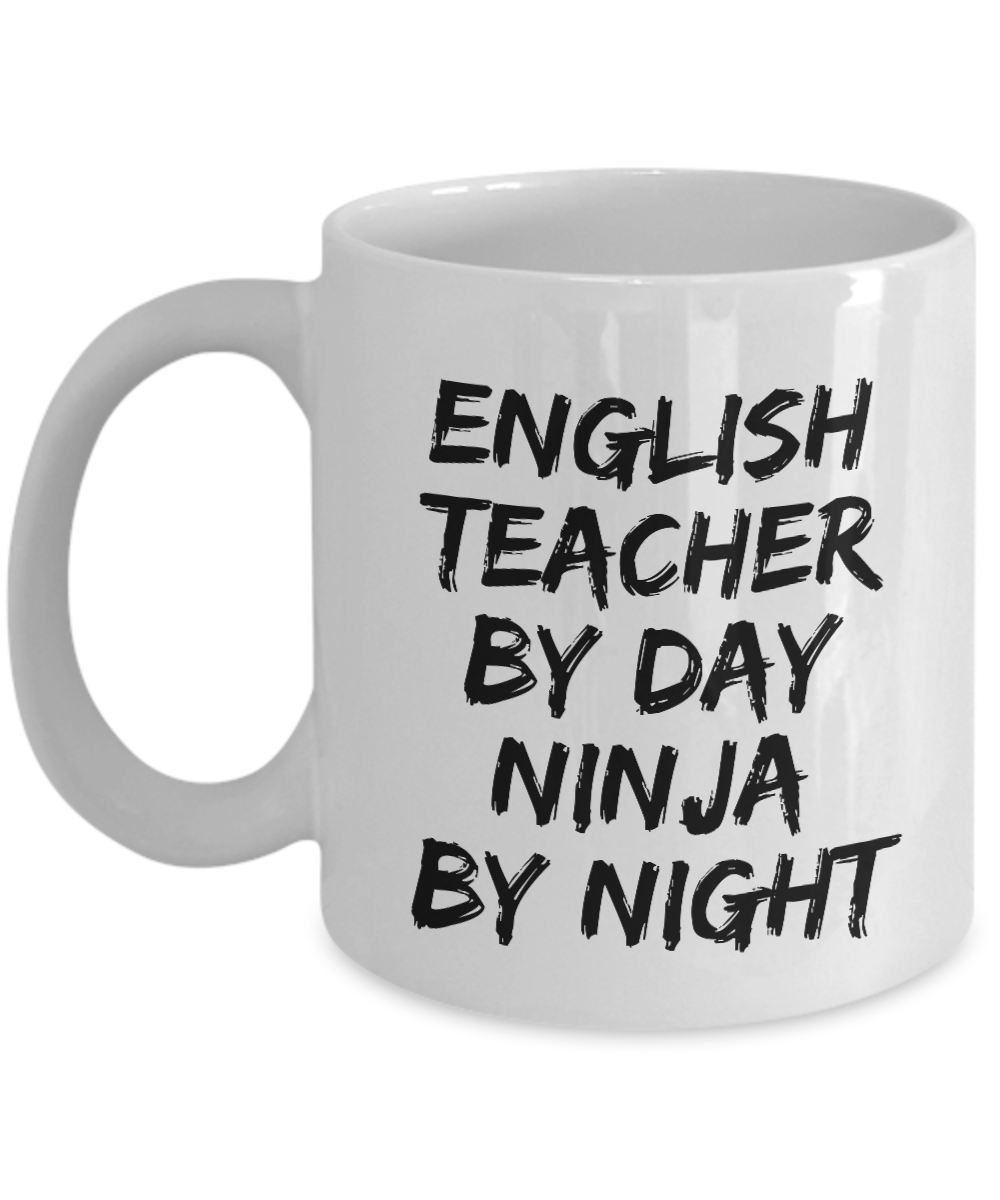 English Teacher By Day Ninja By Night Mug Funny Gift Idea for Novelty Gag Coffee Tea Cup-[style]