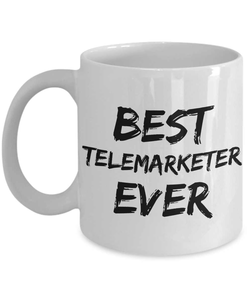 Telemarketer Mug Best Tele marketer Ever Funny Gift for Coworkers Novelty Gag Coffee Tea Cup-Coffee Mug