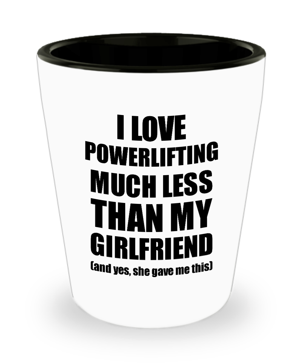 Powerlifting Boyfriend Shot Glass Funny Valentine Gift Idea For My Bf From Girlfriend I Love Liquor Lover Alcohol 1.5 oz Shotglass-Shot Glass
