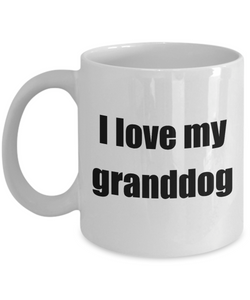 I Love My Granddog Mug Funny Gift Idea Novelty Gag Coffee Tea Cup-Coffee Mug