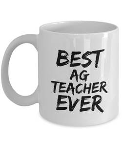 Ag Teacher Mug Best Ever Funny Gift Idea for Novelty Gag Coffee Tea Cup-[style]