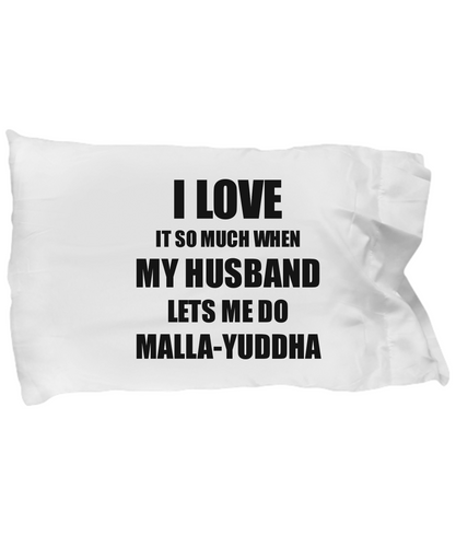 Malla-Yuddha Pillowcase Funny Gift Idea For Wife I Love It When My Husband Lets Me Novelty Gag Sport Lover Joke Pillow Cover Case Set Standard Size 20x30