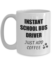 Load image into Gallery viewer, School Bus Driver Mug Instant Just Add Coffee Funny Gift Idea for Corworker Present Workplace Joke Office Tea Cup-Coffee Mug