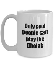 Load image into Gallery viewer, Dholak Player Mug Musician Funny Gift Idea Gag Coffee Tea Cup-Coffee Mug