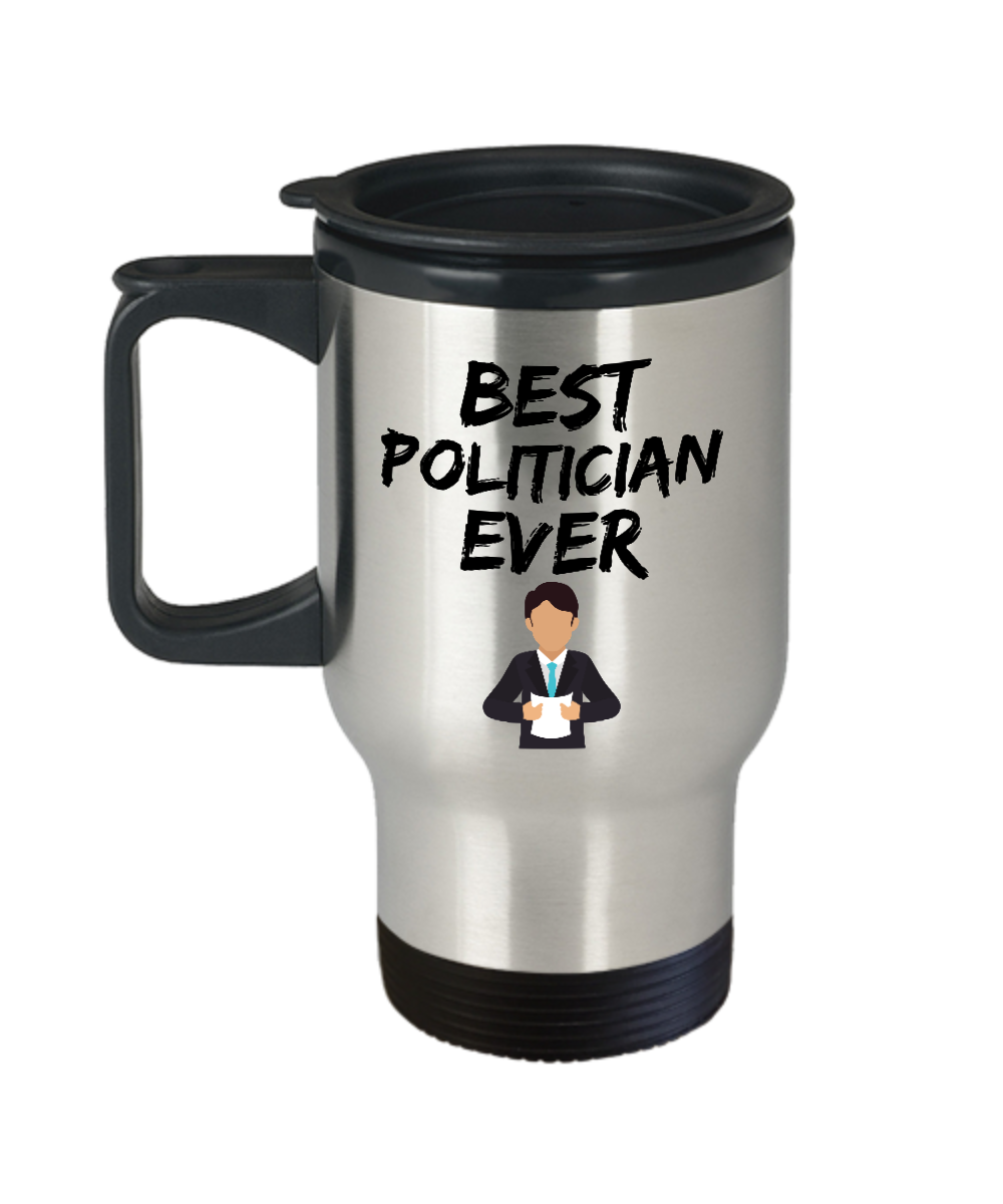 Politician Travel Mug Best Politic Ever Funny Gift for Coworkers Novelty Gag Car Coffee Tea Cup 14oz Stainless Steel-Travel Mug