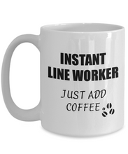 Load image into Gallery viewer, Line Worker Mug Instant Just Add Coffee Funny Gift Idea for Corworker Present Workplace Joke Office Tea Cup-Coffee Mug