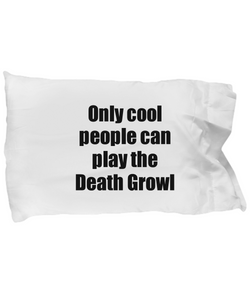 Death Growl Player Pillowcase Musician Funny Gift Idea Bed Body Pillow Cover Case Set-Pillow Case