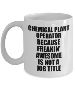 Chemical Plant Operator Mug Freaking Awesome Funny Gift Idea for Coworker Employee Office Gag Job Title Joke Tea Cup-Coffee Mug