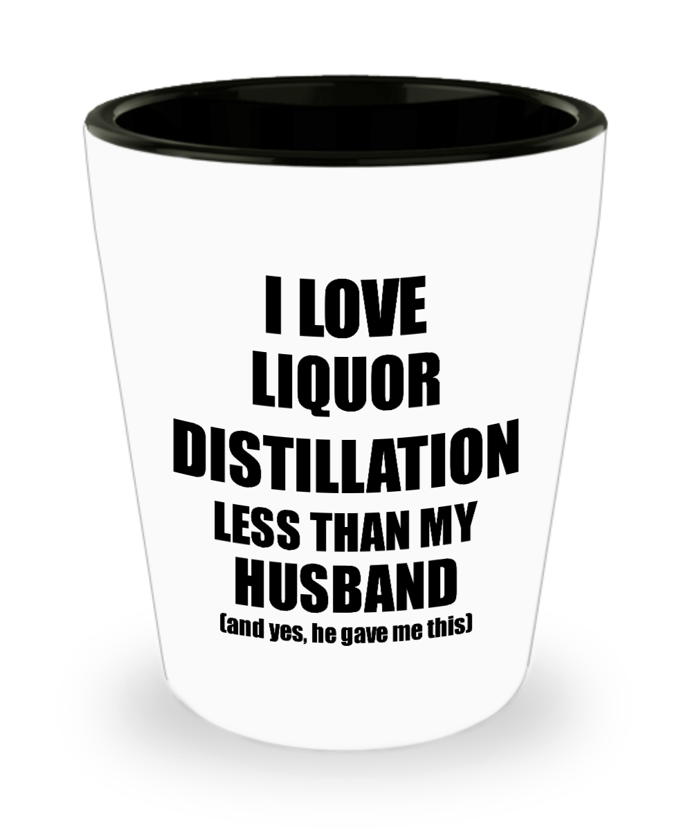 Liquor Distillation Wife Shot Glass Funny Valentine Gift Idea For My Spouse From Husband I Love Liquor Lover Alcohol 1.5 oz Shotglass-Shot Glass
