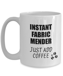 Fabric Mender Mug Instant Just Add Coffee Funny Gift Idea for Coworker Present Workplace Joke Office Tea Cup-Coffee Mug