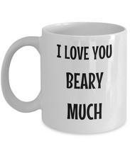 Load image into Gallery viewer, I Love You Beary Much Mug Funny Gift Idea Novelty Gag Coffee Tea Cup-Coffee Mug