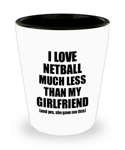Netball Boyfriend Shot Glass Funny Valentine Gift Idea For My Bf From Girlfriend I Love Liquor Lover Alcohol 1.5 oz Shotglass-Shot Glass