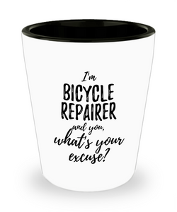 Bicycle Repairer Shot Glass What's Your Excuse Funny Gift Idea for Coworker Hilarious Office Gag Job Joke Alcohol Lover 1.5 oz-Shot Glass