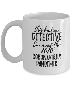 This Badass Detective Survived The 2020 Pandemic Mug Funny Coworker Gift Epidemic Worker Gag Coffee Tea Cup-Coffee Mug