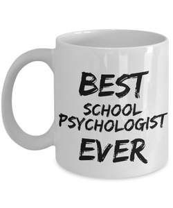 School Psychologist Mug Best Ever Funny Gift for Coworkers Novelty Gag Coffee Tea Cup-Coffee Mug
