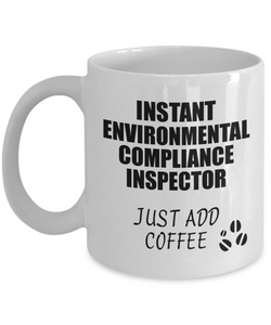Environmental Compliance Inspector Mug Instant Just Add Coffee Funny Gift Idea for Coworker Present Workplace Joke Office Tea Cup-Coffee Mug