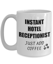 Load image into Gallery viewer, Hotel Receptionist Mug Instant Just Add Coffee Funny Gift Idea for Corworker Present Workplace Joke Office Tea Cup-Coffee Mug