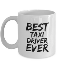 Load image into Gallery viewer, Taxi Driver Mug Best Ever Funny Gift for Coworkers Novelty Gag Coffee Tea Cup-Coffee Mug