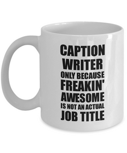 Caption Writer Mug Freaking Awesome Funny Gift Idea for Coworker Employee Office Gag Job Title Joke Tea Cup-Coffee Mug
