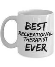 Load image into Gallery viewer, Recreational Therapist Mug Best Ever Funny Gift for Coworkers Novelty Gag Coffee Tea Cup-Coffee Mug