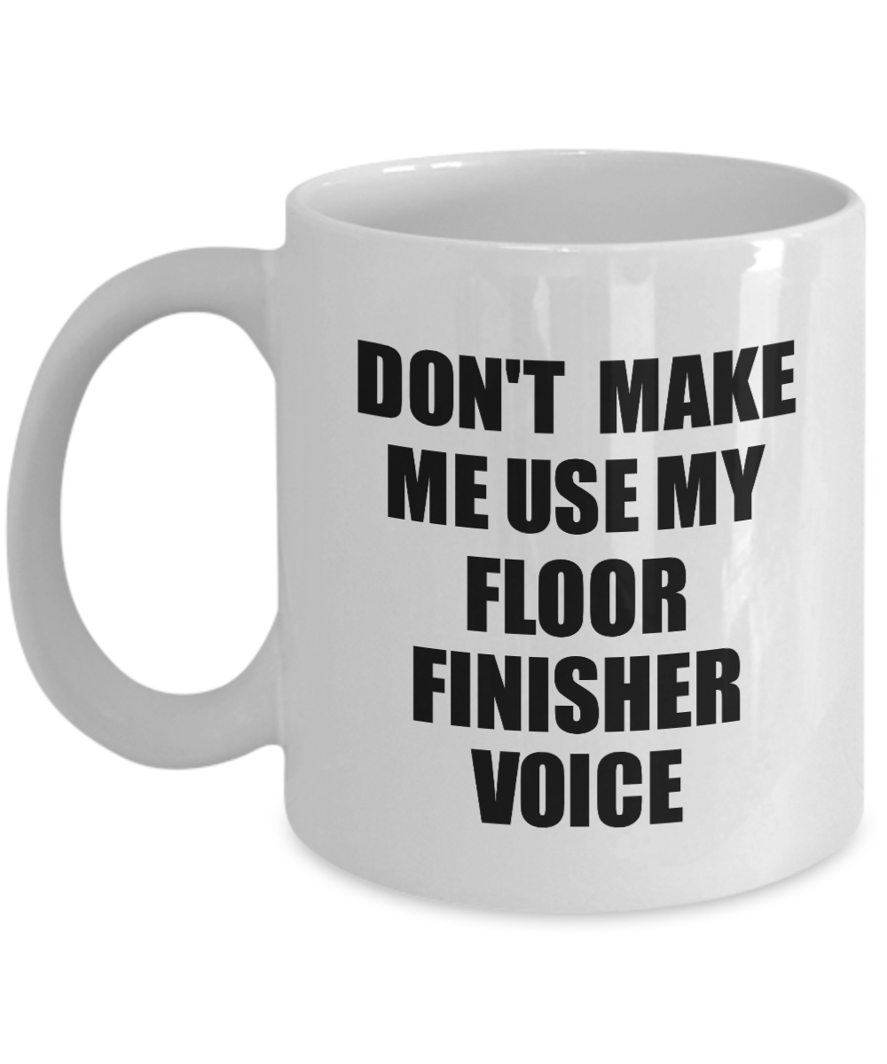 Floor Finisher Mug Coworker Gift Idea Funny Gag For Job Coffee Tea Cup Voice-Coffee Mug
