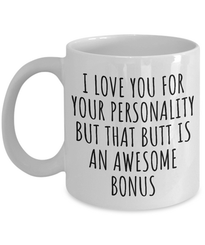 Butt Mug Funny Gift for Girlfriend Boyfriend Couple Present I Love Your Personality But That Butt Coffee Tea Cup-Coffee Mug