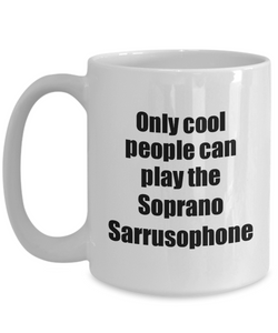 Soprano Sarrusophone Player Mug Musician Funny Gift Idea Gag Coffee Tea Cup-Coffee Mug