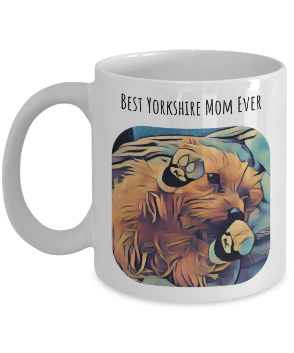 Cute Mug For Yorkshire Lover - Best Yorkshire Mom Ever - White Ceramic Cup-Coffee Mug