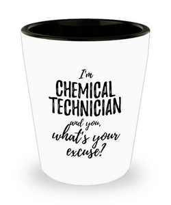 Chemical Technician Shot Glass What's Your Excuse Funny Gift Idea for Coworker Hilarious Office Gag Job Joke Alcohol Lover 1.5 oz-Shot Glass